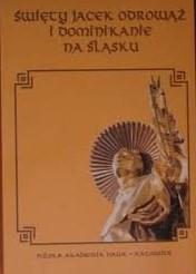 Św. Jacek Odrowąż i dominikanie na Śląsku