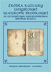 Źródła kultury umysłowej w Europie Środkowej ze szczególnym uwzględnieniem Górnego Śląska