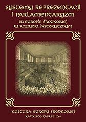 Systemy reprezentacji i parlamentaryzm w Europie Środkowej w rozwoju historycznym