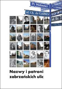 """""""Nazwy i patroni zabrzańskich ulic"""""""