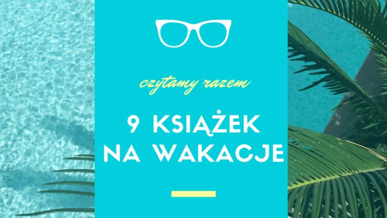 9 książek na wakacje